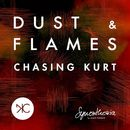 Dust & Flames/Chasing Kurt