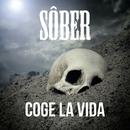 Coge la vida (feat. Carlos Tarque y Leiva)/Sôber