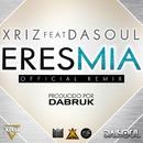 Eres mia (feat. Dasoul)/Xriz