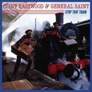 Stop That Train/Clint Eastwood & General Saint