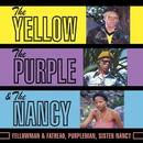 The Yellow, The Purple & The Nancy/Yellowman, Purpleman, Sister Nancy
