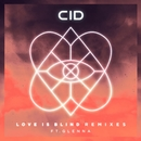 Love Is Blind (feat. Glenna) [Remixes]/CID