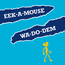 Wa-Do-Dem/Eek-A-Mouse