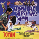 How The West Was Won/Toyan