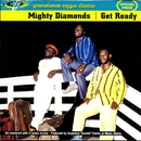 Get Ready/The Mighty Diamonds