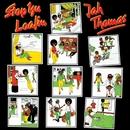 Stop Yu Loafing/Jah Thomas