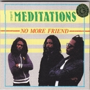 No More Friend/The Meditations