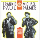 Double Trouble/Frankie Paul & Michael Palmer