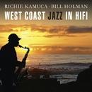 West Coast Jazz In Hifi/Richie Kamuca & Bill Holman