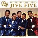 Collectors Gold Series/The Jive Five