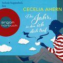 Das Jahr, in dem ich dich traf (Ungekürzte Lesung)/Cecelia Ahern