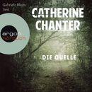 Die Quelle (Ungekürzte Lesung)/Catherine Chanter