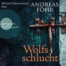 Wolfsschlucht (Ungekürzte Lesung)/Andreas Föhr