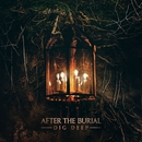 Dig Deep/After The Burial