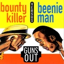 Guns Out/Bounty Killer & Beenie Man
