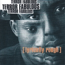 Lyrically Rough/Terror Fabulous