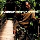 Higher Ground/Bushman