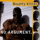 No Argument/Bounty Killer