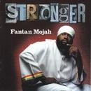 Stronger/Fantan Mojah