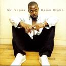 Damn Right/Mr. Vegas