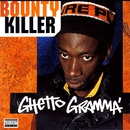 Ghetto Gramma/Bounty Killer