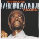 Hardcore Killing/Ninjaman
