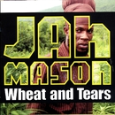 Wheat & Tears/Jah Mason