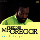 Hard To Get/Freddie McGregor