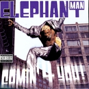Comin' 4 You!/Elephant Man