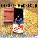 Carry Come Bring Come/Freddie Mcgregor