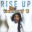Rise Up/Anthony B