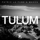 Tulum/Patric la Funk & Maxon (DE)