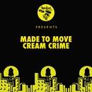 Cream Crime/Made To Move