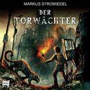 Der Torwächter, Teil 1/Markus Stromiedel