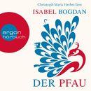 Der Pfau (Ungekürzte Lesung)/Isabel Bogdan