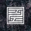 Dissonants/Hands Like Houses