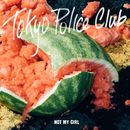 Not My Girl/Tokyo Police Club