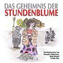 Das Geheimnis der Stundenblume/Schülerinnen und Schüler der Pestalozzischule Stutensee