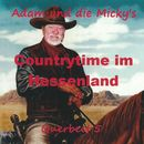 Countrytime im Hessenland [Querbeet 5]/Adam & die Micky's