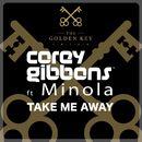 Take Me Away/Corey Gibbons