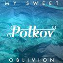 My Sweet Oblivion/Polkov