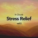 Stress Relief, Vol. 2/In Clouds
