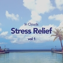 Stress Relief, Vol. 1/In Clouds