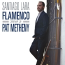 Flamenco Tribute to Pat Metheny/Santiago Lara