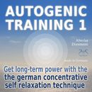 Autogenic Training 1 - Get Long Term Power with the German Self Relaxation Technique/Colin Griffiths-Brown