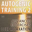Autogenic Training 2 - Advanced Exercises - Deep Relaxation/Colin Griffiths-Brown, Torsten Abrolat