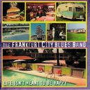 Life Isn't Meant to Be Happy/Frankfurt City Blues Band