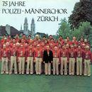 75 Jahre Polizei-Männerchor Zürich/Polizeimännerchor Zürich