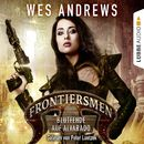 Frontiersmen: Blutfehde auf Alvarado (Ungekürzt)/Bernd Perplies, Wes Andrews