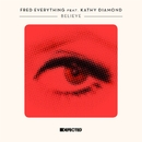 Believe (feat. Kathy Diamond)/Fred Everything